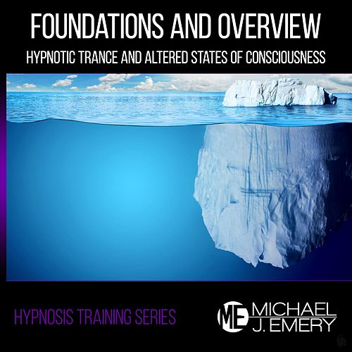 Hypnosis Training Series: Foundations and Overview by Michael J. Emery