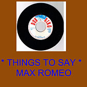 Things to Say von Max Romeo