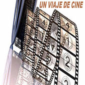 Un Viaje de Cine by Various Artists
