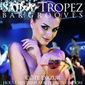 Saint-Tropez Bar Grooves (House Rhythms Beach Party Edition) de Various Artists