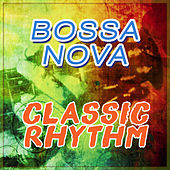Bossa Nova Classic Rhythm von Various Artists