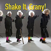 Shake It, Grany! by Various Artists