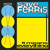 It Means Everything de Save Ferris