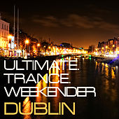 Ultimate Trance Weekender de Various Artists