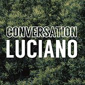 Conversation by Luciano