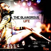 The Glamorous Life, Ten - Glamorous House by Various Artists