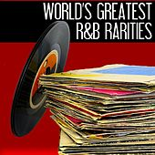World's Greatest R&B Rarities by Various Artists