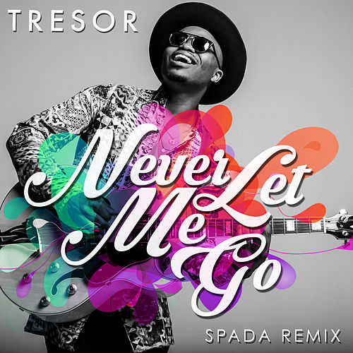 Never Let Me Go (Spada Radio Edit) by Tresor