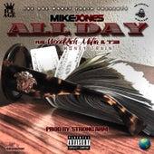 All Day (feat. WoodRich Mafia & T3) by Mike Jones