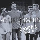Covers, Pt. V by Anthem Lights