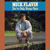 You're Only Young Once di Mick Flavin