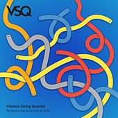 VSQ Performs the Rock Hits of 2016 de Vitamin String Quartet