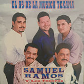 El As de la Musica Texana de Samuel Ramos Y Los Tesoros