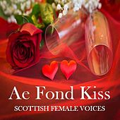 Ae Fond Kiss: Scottish Female Voices by Various Artists