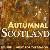 Autumnal Scotland: Beautfiul Music for the Season by Various Artists