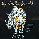Mega Nasty Rich: Bonus Material by Paul Taylor
