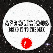 Bring it to the Max by Afrolicious