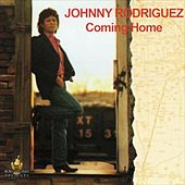 Coming Home (Bob Gallarza Presents) by Johnny Rodriguez