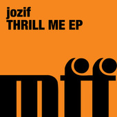 Thrill Me by Jozif