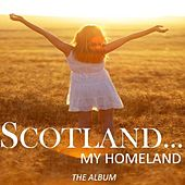 Scotland…My Homeland: The Album by Various Artists