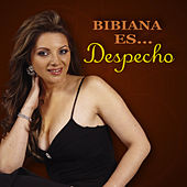 Bibiana Es...Despecho by Bibiana
