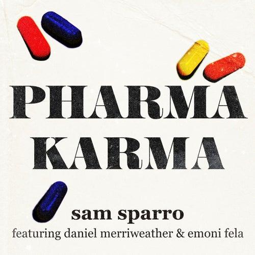 Pharma Karma by Sam Sparro