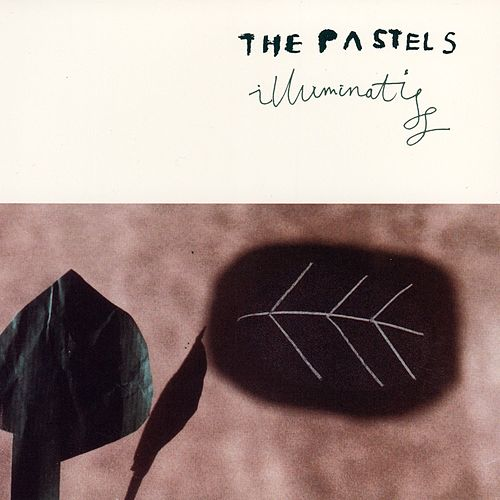 Illuminati: Pastels Music Remixed by The Pastels