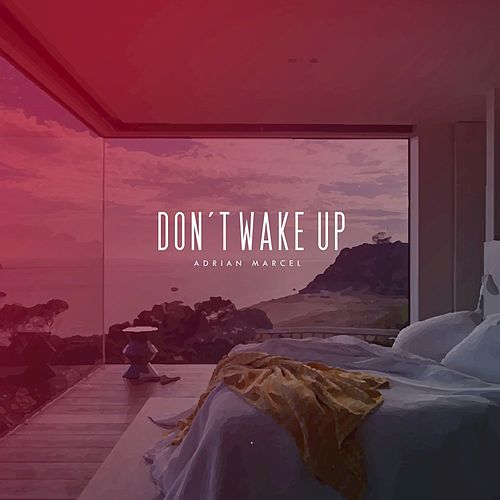 Dont Wake Up by Adrian Marcel