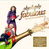 Absolutely Fabulous (The Original Motion Picture Soundtrack) by Various Artists