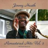 Remastered Hits Vol. 2 (All Tracks Remastered) von Jimmy Heath