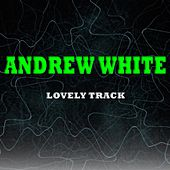 Lovely Track by Andrew White