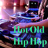 Hot Old Hip Hop de Various Artists
