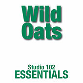 Wild Oats: Studio 102 Essentials by The Wild Oats