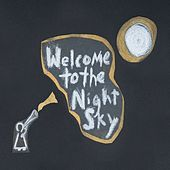 Welcome To The Night Sky by Wintersleep