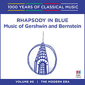 Rhapsody In Blue: Music Of Gershwin And Bernstein (1000 Years of Classical Music, Vol. 90) von Various Artists