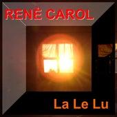 La Le Lu von René Carol