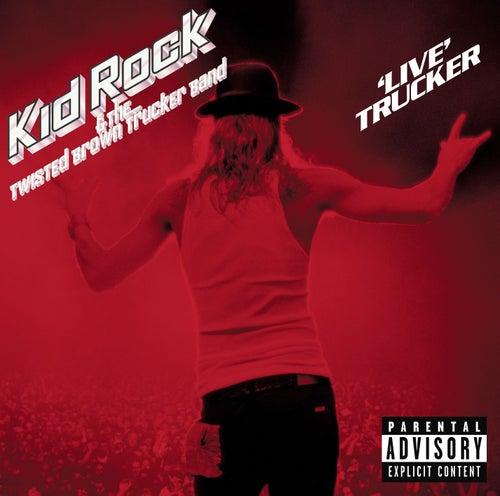 'Live' Trucker by Kid Rock