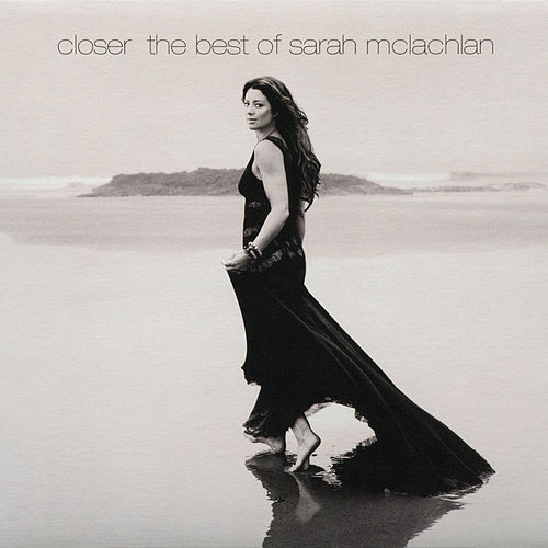 Closer: The Best Of Sarah McLachlan de Sarah McLachlan