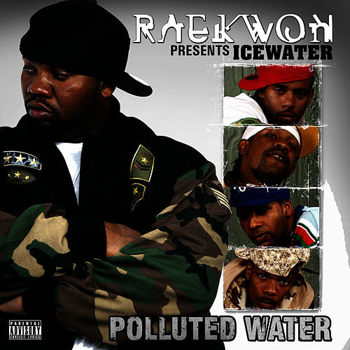 Raekwon Presents.... Icewater: 'Polluted Water' by Raekwon