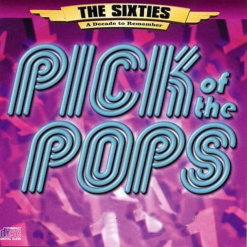 The 60's - A Decade to Remember: Pick of the Pops by Various Artists