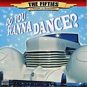 The 50's - A Decade to Remember: Do You Wanna Dance von Various Artists