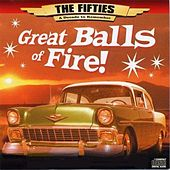 The 50's - A Decade to Remember: Great Balls of Fire von Various Artists