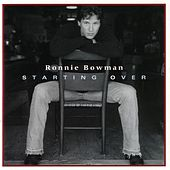Starting Over by Ronnie Bowman