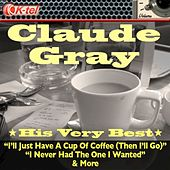 Claude Gray - His Very Best de Claude Gray