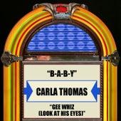 B-A-B-Y / Gee Whiz (Look At His Eyes) by Carla Thomas