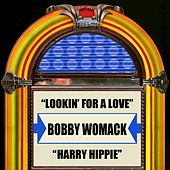 Lookin' For A Love / Harry Hippie by Bobby Womack