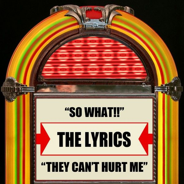 So What They Cant Hurt Me Single By The Lyrics Napster
