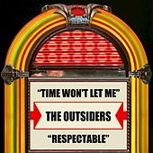 Time Won't Let Me / Respectable by The Out-Siders
