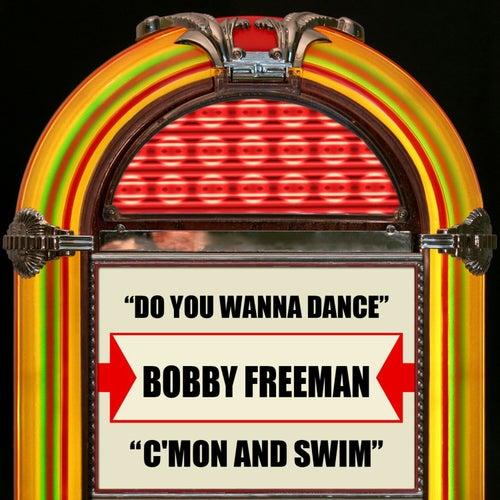 Do You Wanna Dance / C'mon And Swim by Bobby Freeman