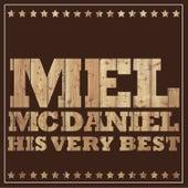 Mel McDaniel - His Very Best by Mel McDaniel